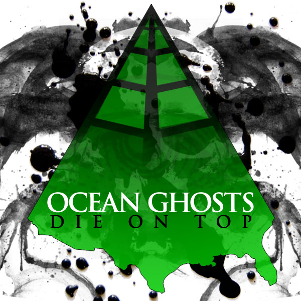 Ocean Ghosts - Die On Top